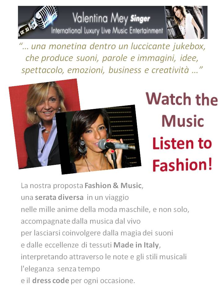 EVENTOS CON MÚSICA Milan - Your Expo Singer 2015 - Watch the Music, Listen to Fashion- Italian Luxury Experience. Entertainment for Expo 2015 Events cantante expo 2015 Watch the music listen to fashion italian luxury experience